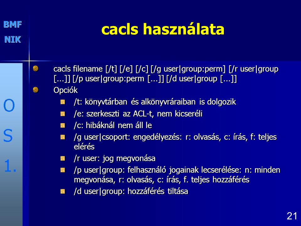cacls használata cacls filename [/t] [/e] [/c] [/g user|group:perm] [/r user|group [...]] [/p user|group:perm [...]] [/d user|group [...]]
